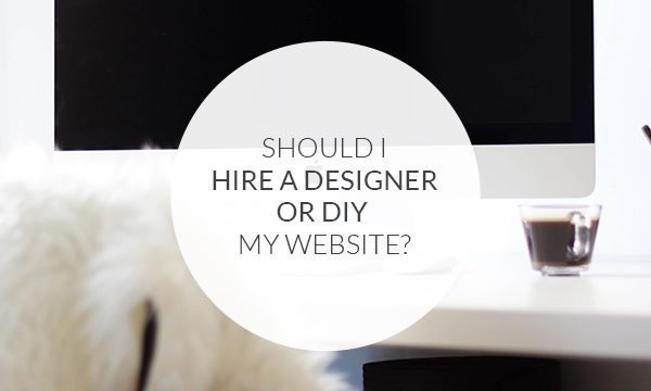 Should I hire a designer or DIY my own website?