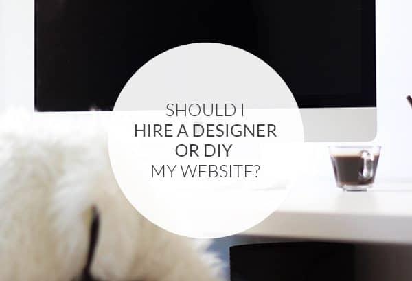 Should I hire a designer or DIY my own website?