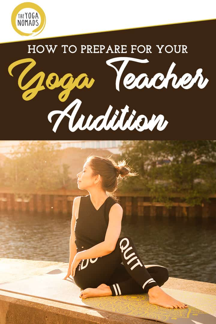 How To Prepare For Your Yoga Teacher Audition The Yoga Nomads