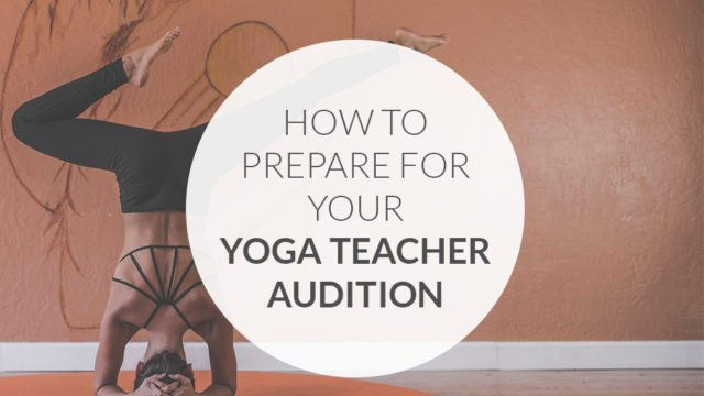 How to prepare for your yoga teacher audition