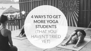 4 Ways to Get More Yoga Students