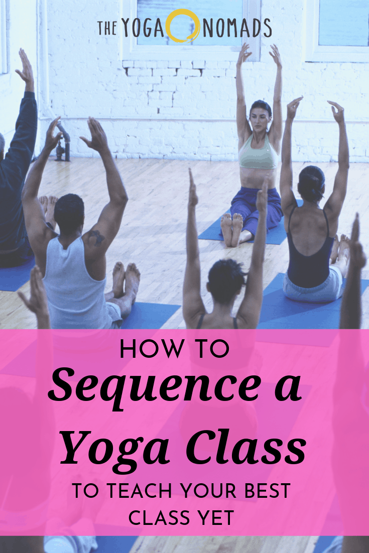 How To Sequence A Yoga Class (to teach your best class yet