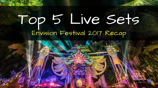 Top-5-live-sets-envision-festival-2017