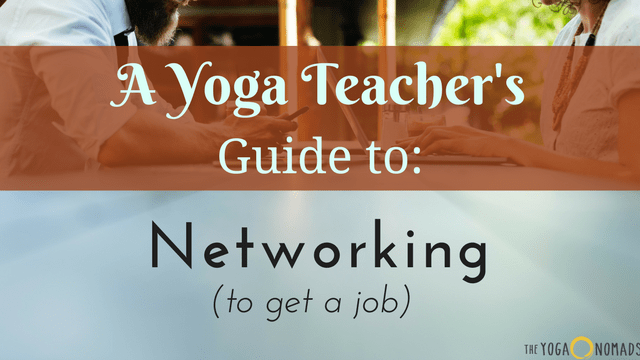 how to network in the yoga industry to find a new teaching gig