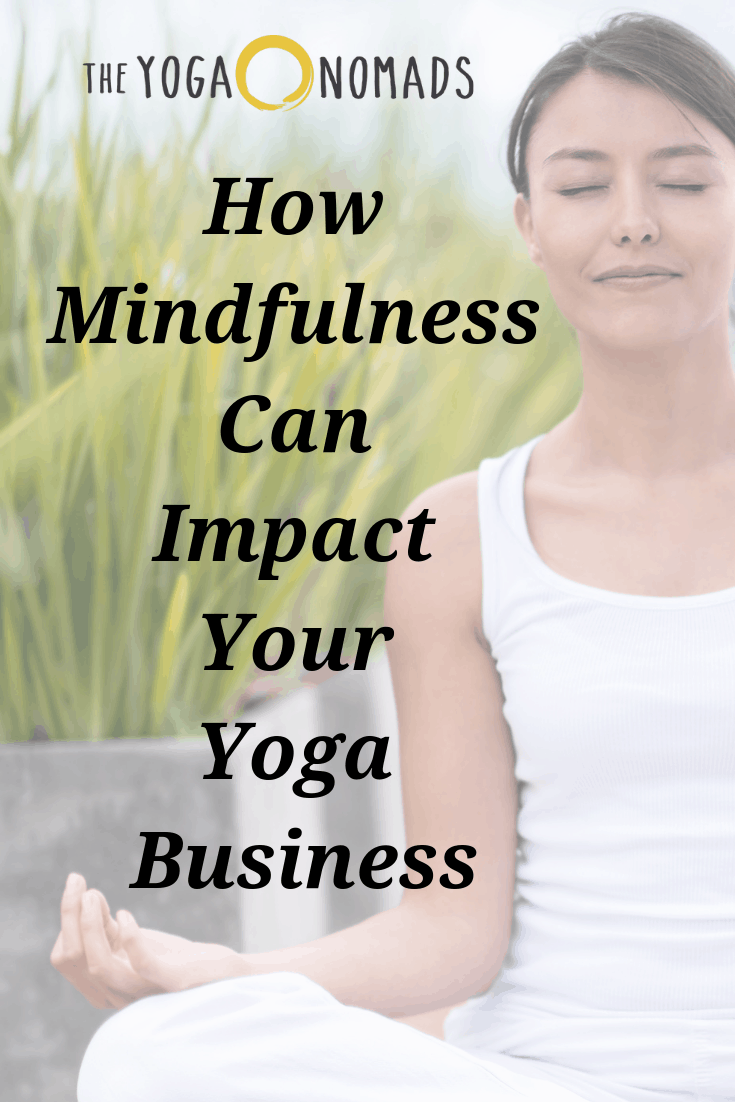 How Mindfulness Can Impact Your Yoga Business