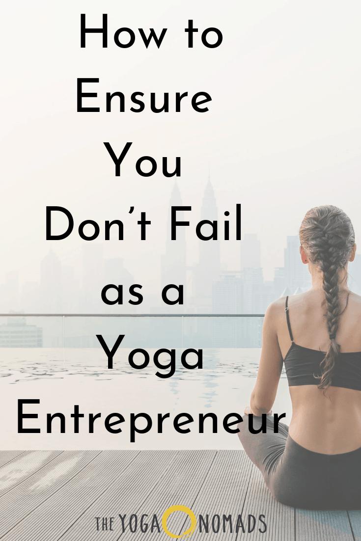 How to Ensure You Dont Fail as a Yoga Entrepreneur