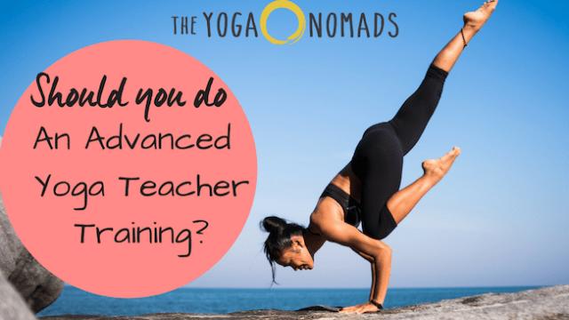 Do You Need To Take An Advanced Yoga Teacher Training The Yoga Nomads