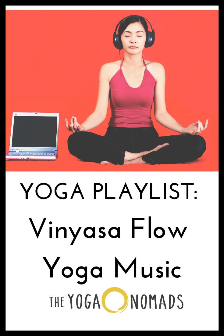Yoga Playlist: Vinyasa Flow Yoga Music - The Yoga Nomads