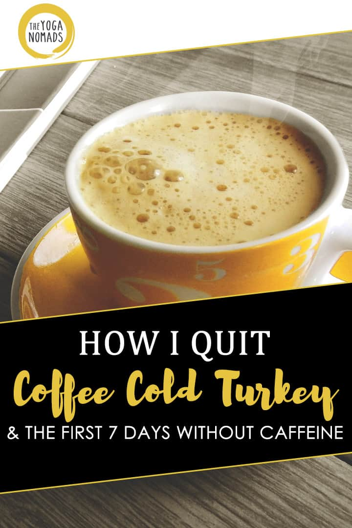 how i quit coffee cold turkey the first 7 days without caffeine hint it sucked the yoga. Black Bedroom Furniture Sets. Home Design Ideas