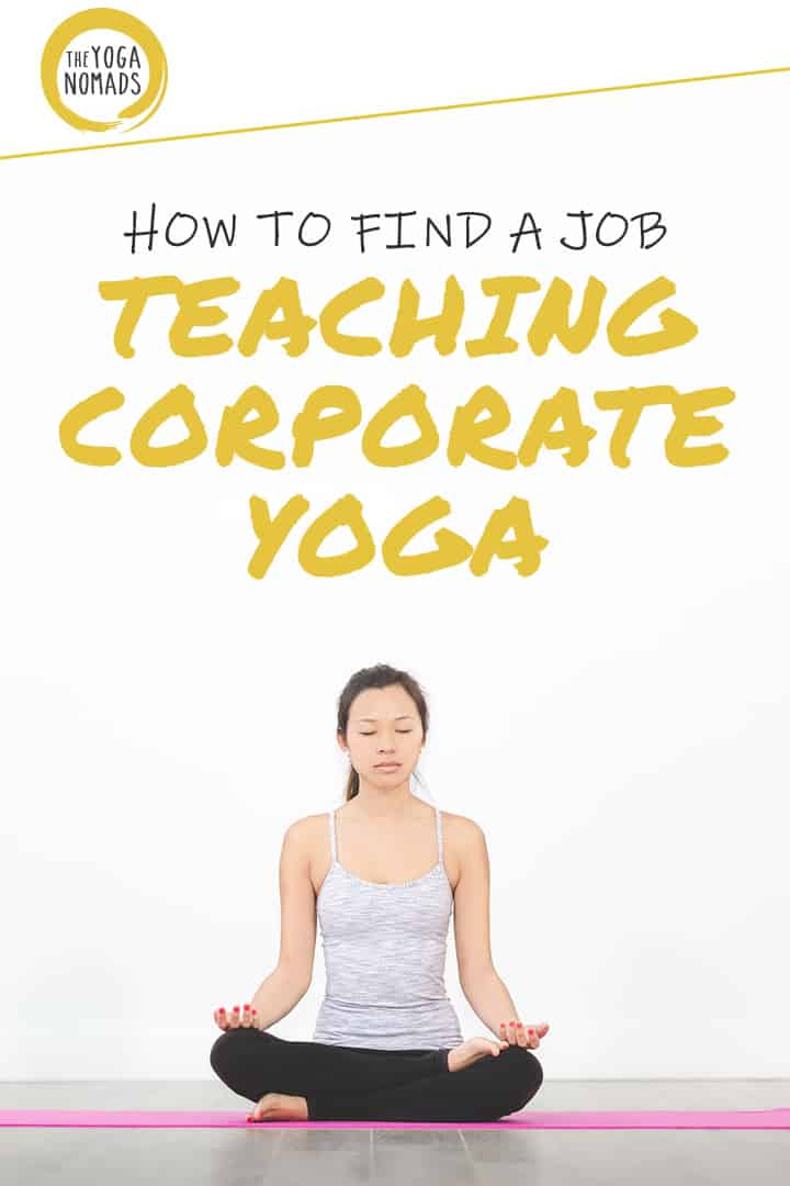 How To Find A Job Teaching Corporate Yoga The Yoga Nomads