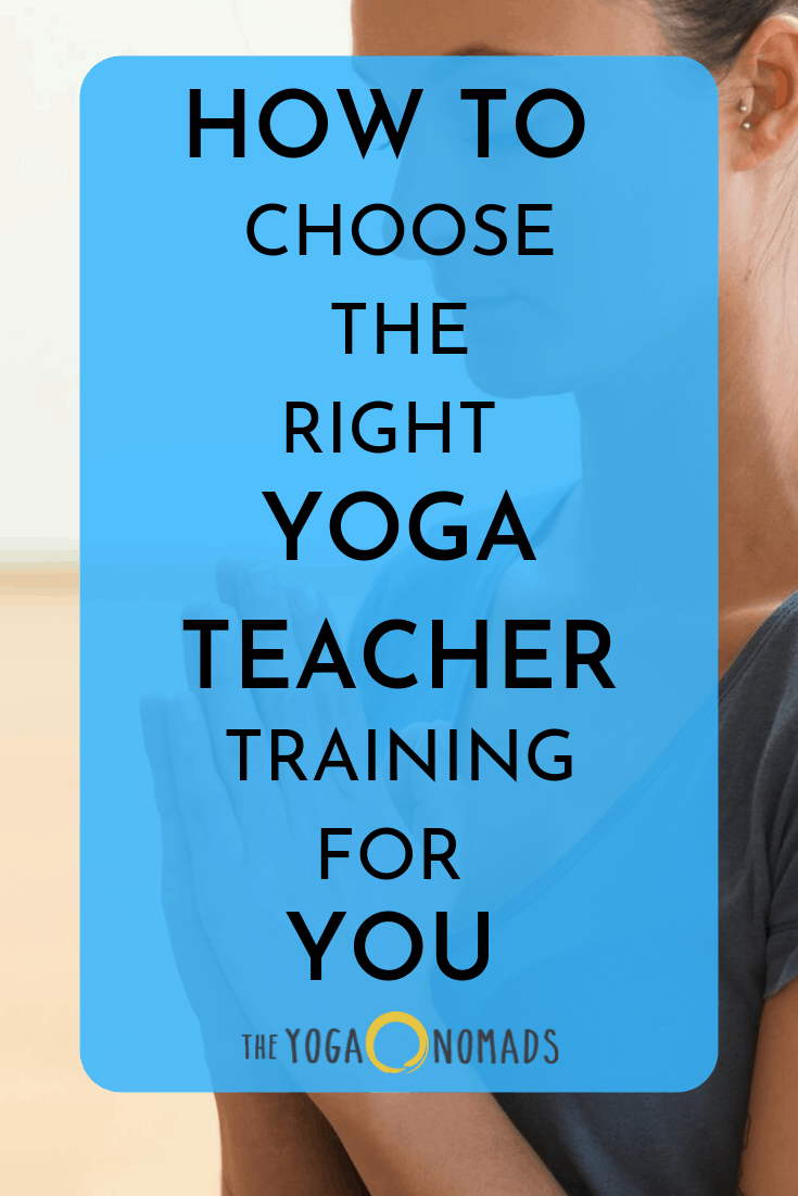 How To Choose The Right Yoga Teacher Training For You The Yoga Nomads