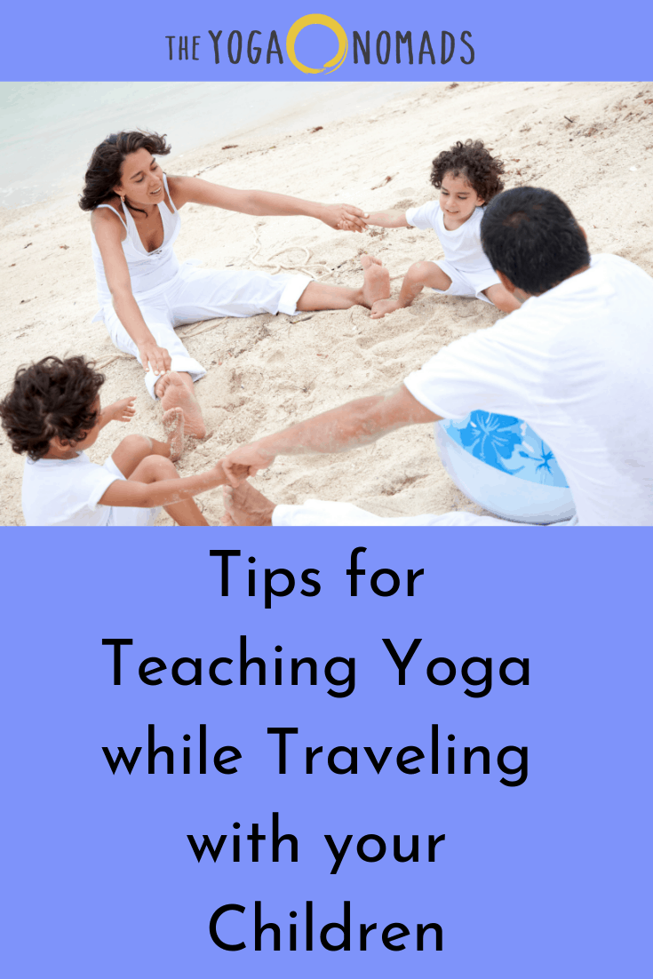 Teaching Yoga While Traveling with Children