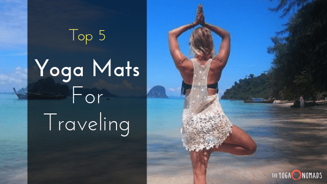 Top 5 Best Travel Yoga Mats The Yoga Nomads