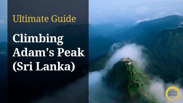 Guide to Climbing Adam's Peak (Sri Pada) in Sri Lanka - The Yoga Nomads