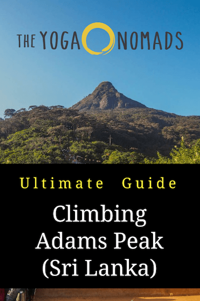 Guide to Climbing Adam's Peak (Sri Pada) in Sri Lanka - The Yoga Nomads