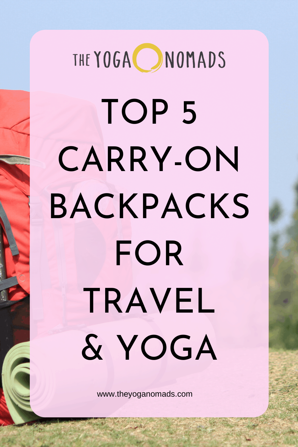 Top 5 Carry On Backpacks for Travel and Yoga 2
