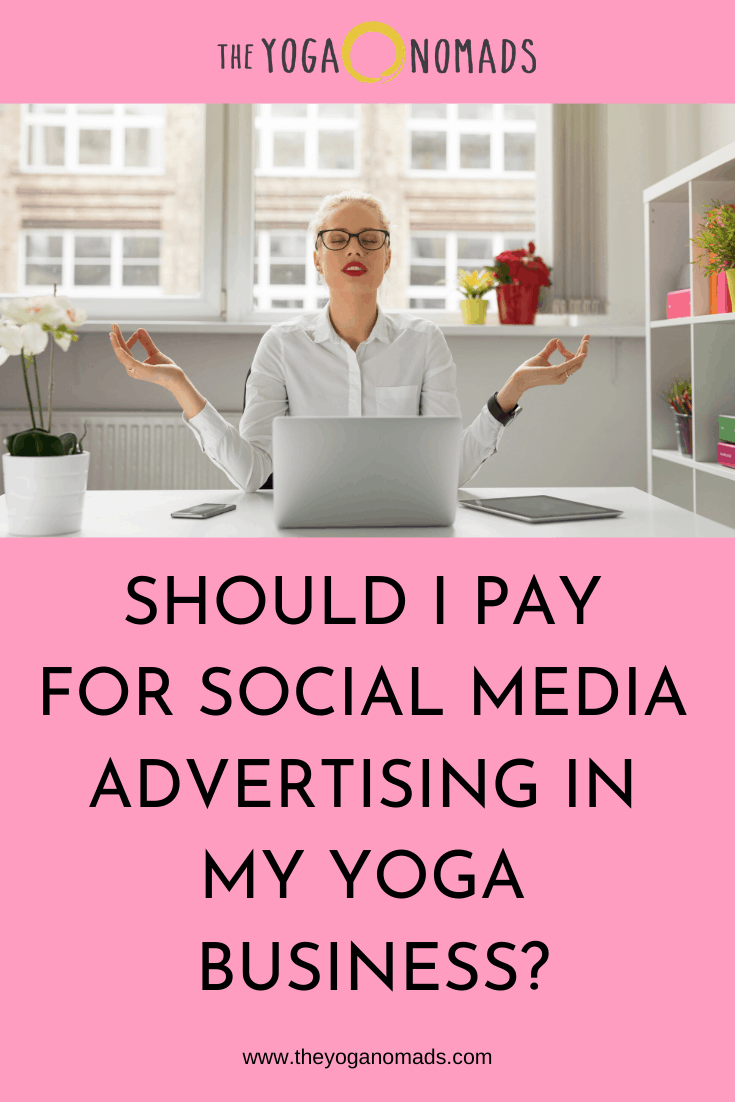 Should I Pay for Social Media Advertising in My Yoga Business?